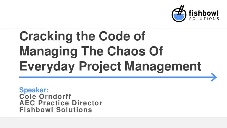 Cracking the Code of Managing The Chaos Of Everyday Project Management
