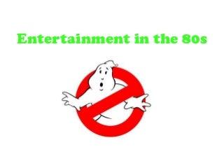 Entertainmentofthe80s