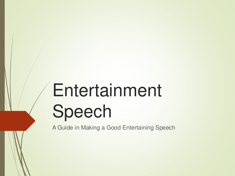 Entertainment speech