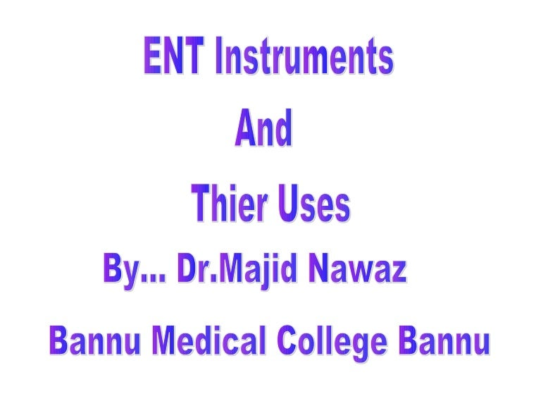 ENT (EAR NOSE THROAT ) Surgical instruments with their uses