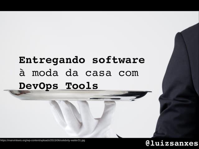 Entregandosoftwarecomdevopstools 151213151732 thumbnail