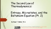 Chem 2 - The Second Law of Termodynamics: Entropy Microstates and the Boltzmann Equation II