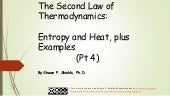 Chem 2 - The Second Law of Thermodynamics: Entropy and Heat IV