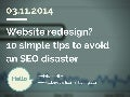 Website redesign - 10 tips to avoid an SEO disaster