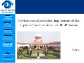 Environmental and other implications of the supreme court verdit on the bs iv norms