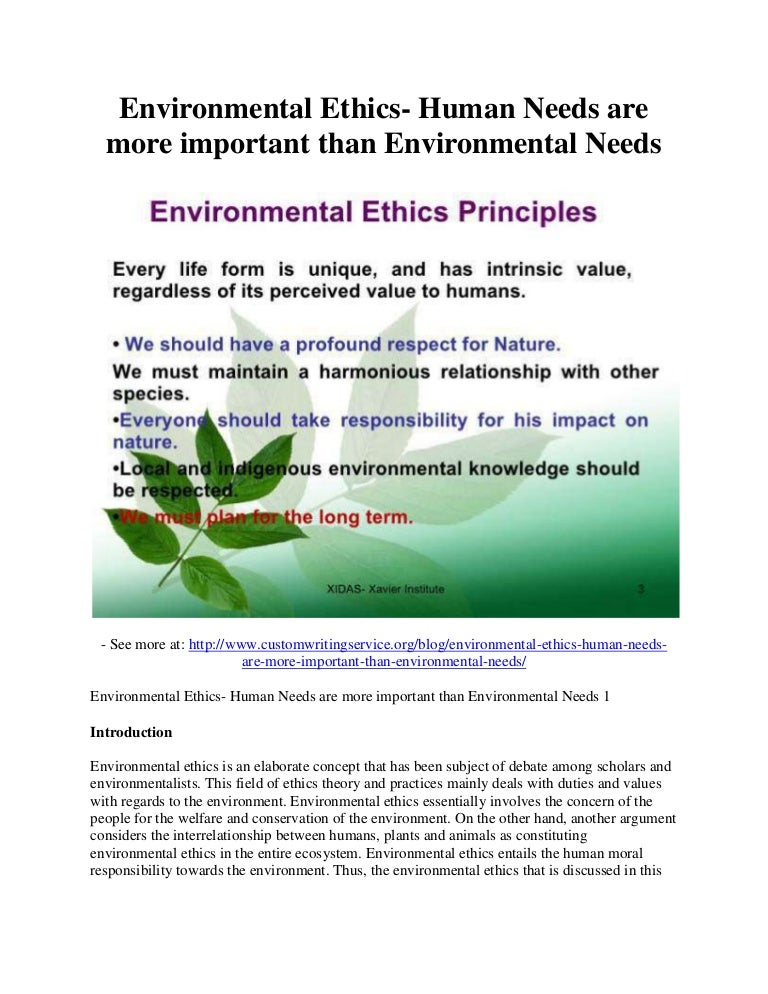 Environmental ethics : human needs are more important than environmen…