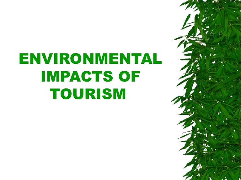 environmental impact on tourism in canada Tourism management is the leading international journal for all those concerned with the planning and management of travel and tourismtourism  impact factor: 4.