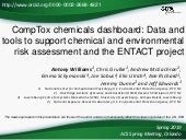 CompTox Chemicals Dashboard: Data and tools to support chemical and environmental risk assessment and the ENTACT project