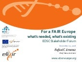 EOSC Stakeholders Forum: For a FAIR Europe-What's Needed, What's Existing
