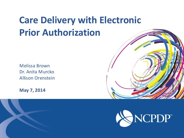 Care Delivery With Electronic Prior Authorization  Ncpdp Confe