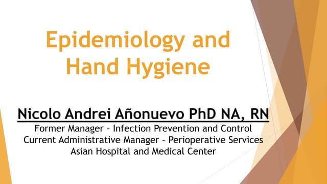 Epidemiology and Hand Hygiene