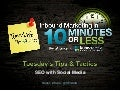 SEO with Social Media [Episode 16] - Tuesday's Tips & Tactics: Inbound Marketing in 10 Minutes or Less