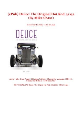 (ePub) Deuce: The Original Hot Rod: 32x32 (By-Mike Chase)