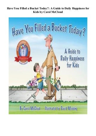 ( ePub ) Have You Filled a Bucket Today?: A Guide to Daily Happiness for Kids *Full Page`s