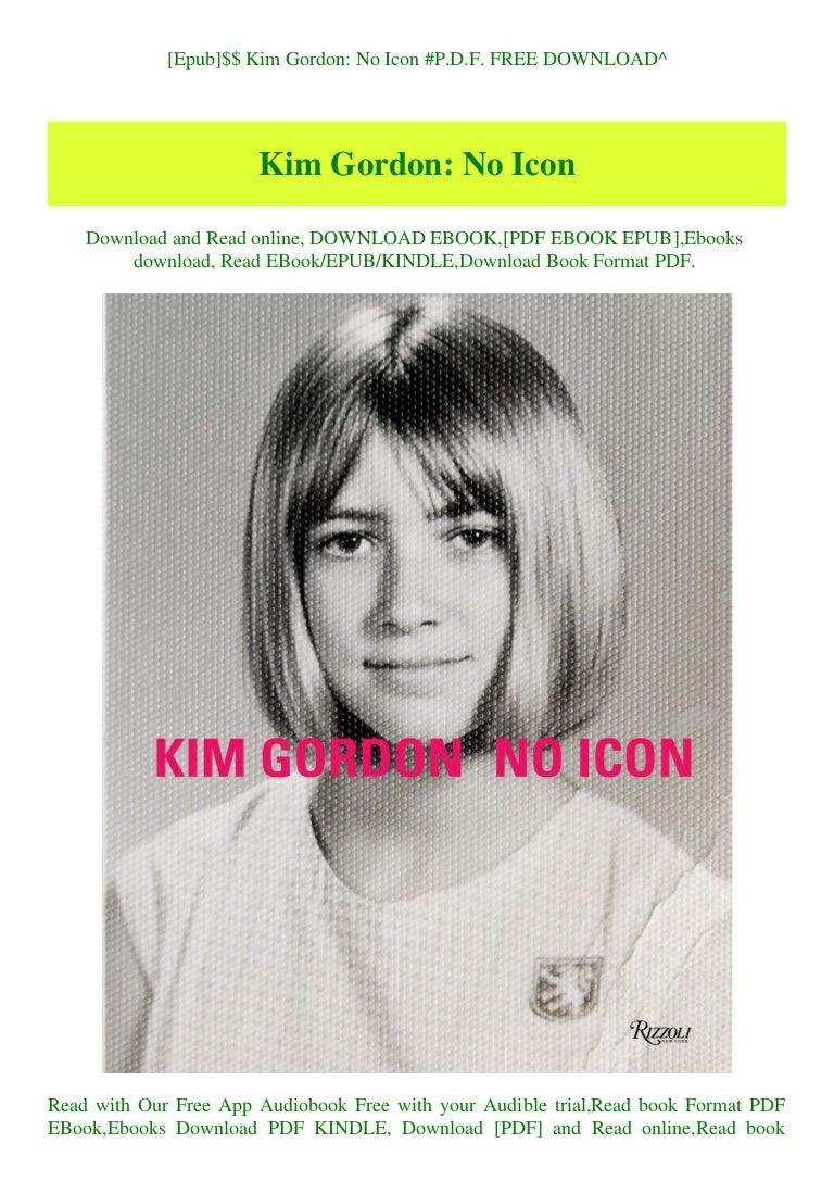 Free [Epub]$$ Kim Gordon No Icon #P.D.F. FREE DOWNLOAD^