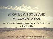 STRATEGY, TOOLS AND IMPLEMENTATION