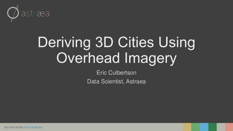 Using Deep Learning to Derive 3D Cities from Satellite Imagery