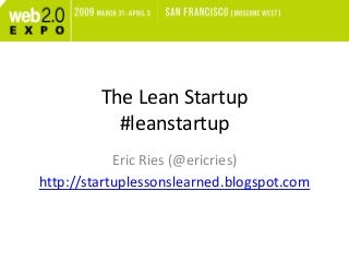 eric ries lean startup presentation for web 20 expo april 1 2009 a disciplined approach to