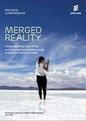 Merged Reality: Understanding how virtual and augmented realities could transform everyday reality