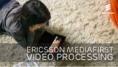 Ericsson MediaFirst Video Processing presentation