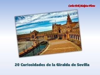 Carlos Erik Malpica Flores - 20 Curiosidades de la Giralda de Sevilla