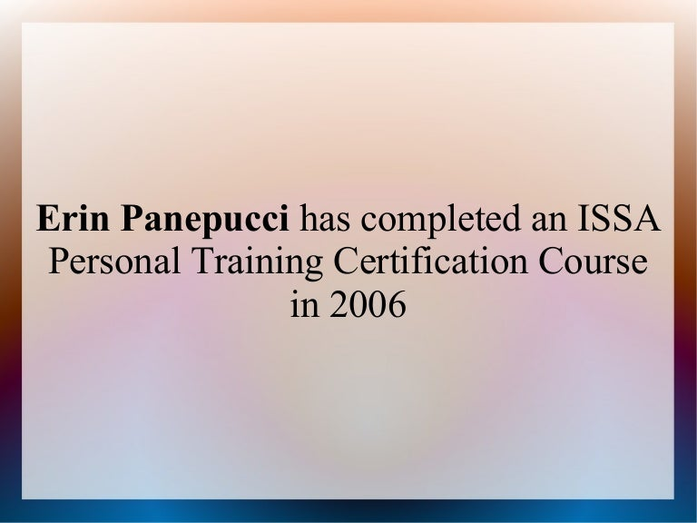 Erin Panepucci Has Completed An Issa Personal Training Certification