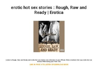 erotic hot sex stories : Rough. Raw and Ready - Erotica