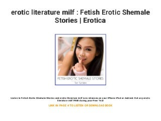 erotic literature milf : Fetish Erotic Shemale Stories - Erotica