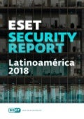 ESET Security Report Latinoamérica 2018