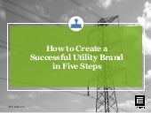 How to Create a Successful Utility Brand in Five Steps