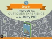 How to Improve Your Customer Experience on the Utility IVR