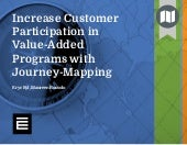 Increase Customer Participation in Value-Added Programs with Journey Mapping