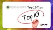 eSpeakers Top 10 Tips