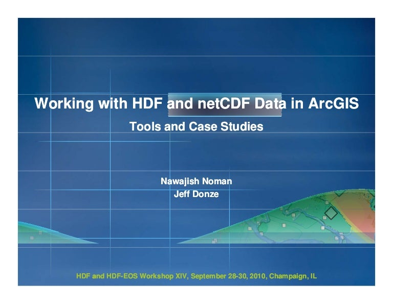Working with HDF and netCDF Data in ArcGIS: Tools and Case