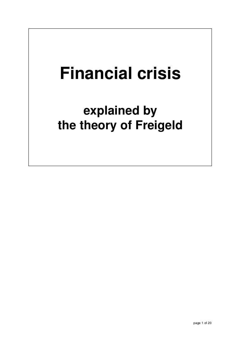 financial crisis explained by the theory of freigeld