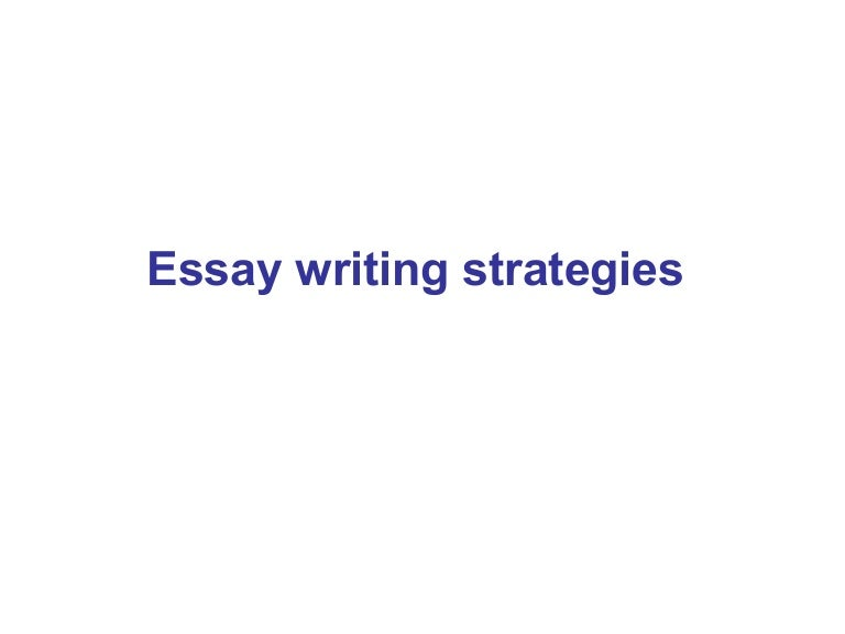 essaywritingstrategies 120225090307 phpapp01 thumbnail 4jpgcb1330160682 - Strategies For Essay Writing