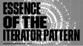 Essence of the iterator pattern