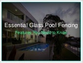 Essential Glass Pool Fencing Features You Need to Know