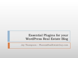 Essential Plugins For Your WordPress Real Estate Blog