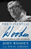 The Essential Coach John Wooden