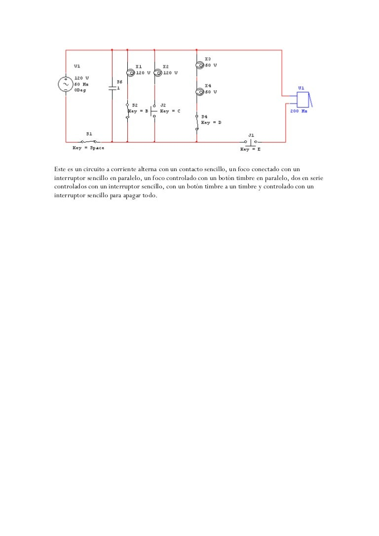 Circuito Sencillo : Este es un circuito a corriente alterna con un contacto sencillo