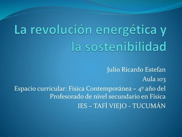Estefan, julio ricardo   la revolución energética y la sostenibilidad - aula 103