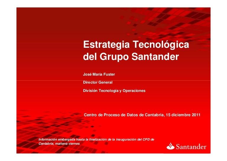 Estrategia Tecnologica Del Grupo Santander Jose Maria Fuster Directo