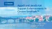 ESUG17: AppeX and JavaScript Enhancements in Cincom Smalltalk