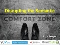 My ESWC 2017 keynote: Disrupting the Semantic Comfort Zone