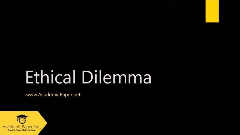 Admission essay ethical dilemma