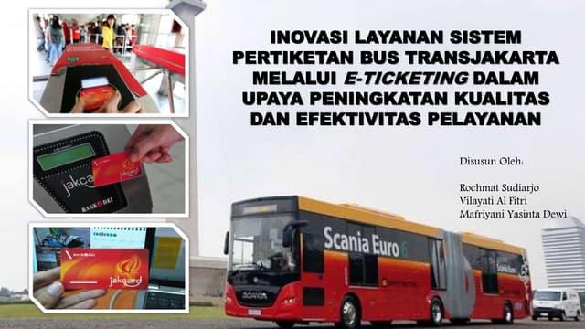 Inovasi Pelayanan Sistem Pertiketan Bus Transjakarta