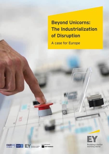 """Etude 2016 par EY & ChairEEEE : """"Au-delà des licornes : l'industrialisation de la rupture"""""""