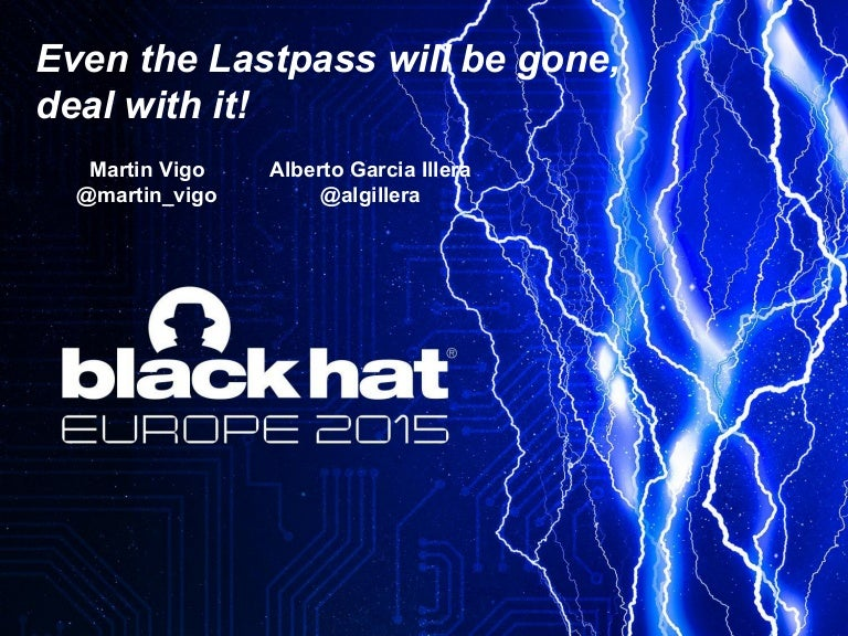 Even the LastPass Will be Stolen Deal with It!