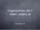 Euan semple: Organisation's Don't Tweet, People Do
